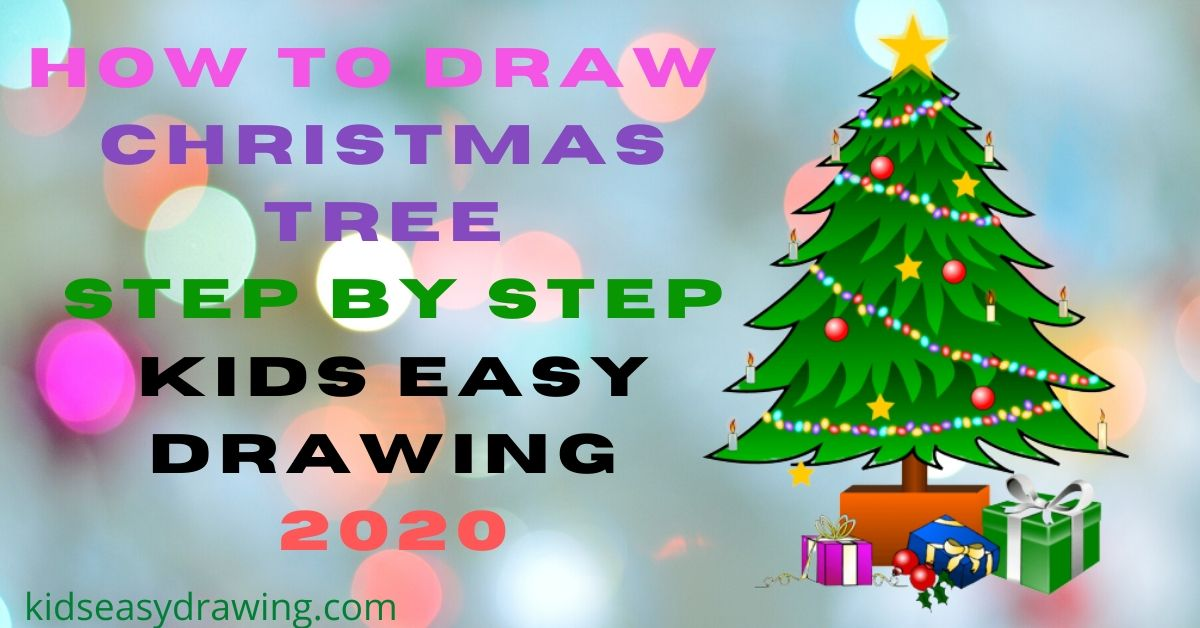 How To Draw Christmas Tree Step By Step Kids Easy Drawing