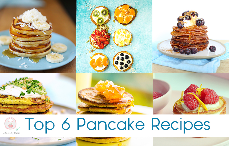 top 6 pancake recipes Kids Eat by Shanai