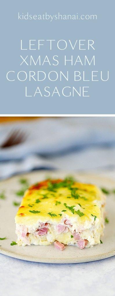 Leftover Xmas Ham Cordon Bleu Lasagne | Your new family favourite. | Kids Eat by Shanai