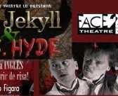 Febrero y marzo – Jekyll and Hyde, teatro en inglés con Face 2 Face