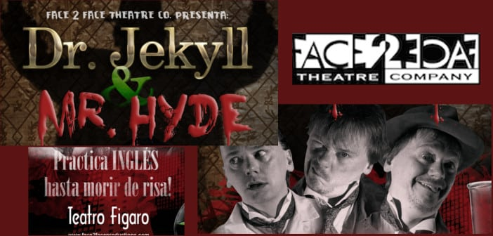 Coming to a threatre near you!! Jekyll and Hyde, English Theatre with Face 2 Face