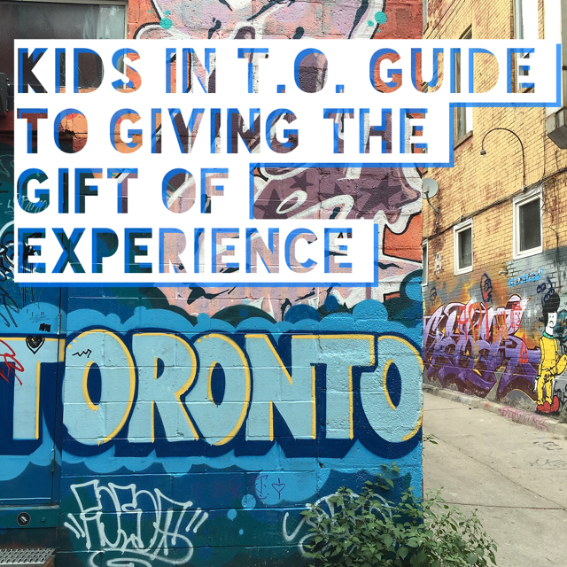 Give the Gift of Experience – Toronto 2017