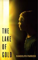 "Alt=""the lake of gold by randolph parrish"""