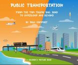 "Alt=""Public Transportation: From the Tom Thumb Railroad to Hyperloop and Beyond by Paul Comfort"""