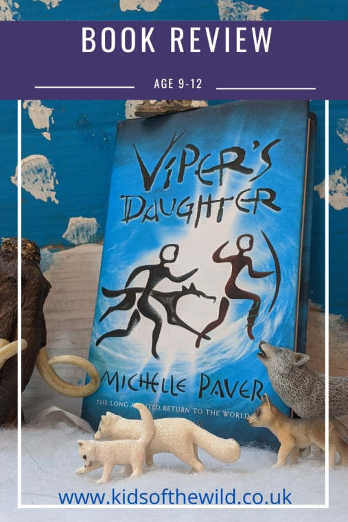 Kids of the Wild's book review of Viper's Daughter by Michelle Paver
