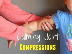 Favorite Things, Sensory Edition, using joint compressions as a sensory strategy to use on the go. It can be done anywhere without any equipment.