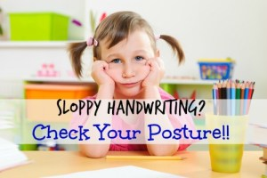 Sloppy Handwriting? Check Your Posture!