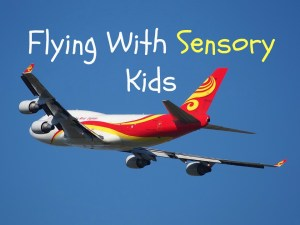 "Flying with a ""sensory child"""