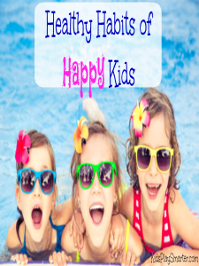 Learn the healthy habits for happy kids! Find out the daily activities you should be doing with your child to help them feel happy, healthy, and fulfilled!