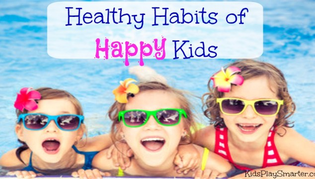 Healthy Habits for Happy Kids