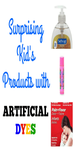 Dyes are unhealthy and can cause hyperactive behaviors. Avoid these kid products with artificial dyes.