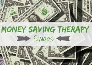 Money Saving Therapy Swaps