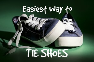 Easiest Way to Tie Shoes