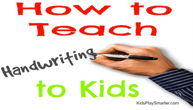 How to Teach Handwriting To Kids