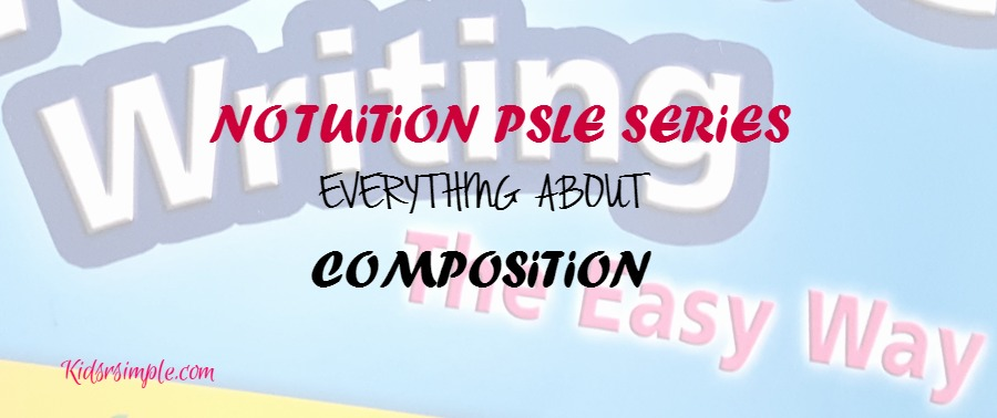 PSLE Series – Everything About Composition-Writing