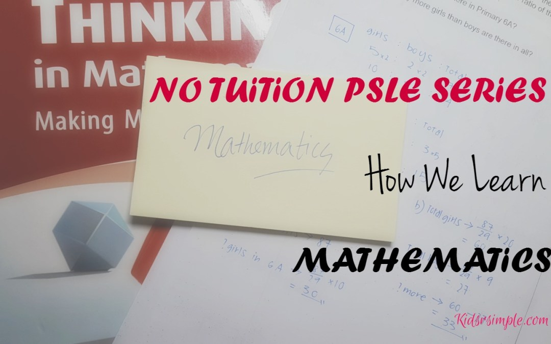 PSLE SERIES – How We Learn Mathematics