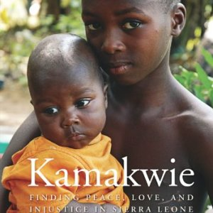Kamakwie-Finding-Peace-Love-and-Injustice-in-Sierra-Leone-0