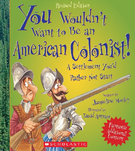 You-Wouldnt-Want-to-Be-an-American-Colonist-0