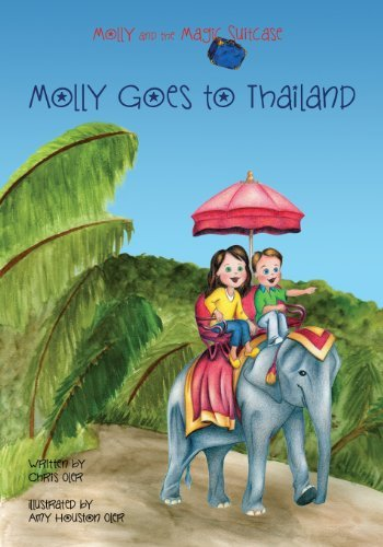 By-Chris-Oler-Molly-and-the-Magic-Suitcase-Molly-Goes-to-Thailand-Volume-3-1st-Frist-Edition-Paperback-0