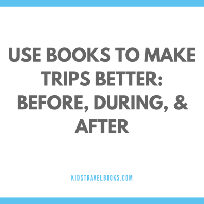 Using books to enhance a vacation with kids