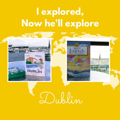 I Explored, Now He'll Explore: Dublin