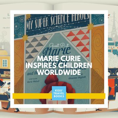 Two-time Nobel Laureate, Marie Curie, is inspiring children worldwide