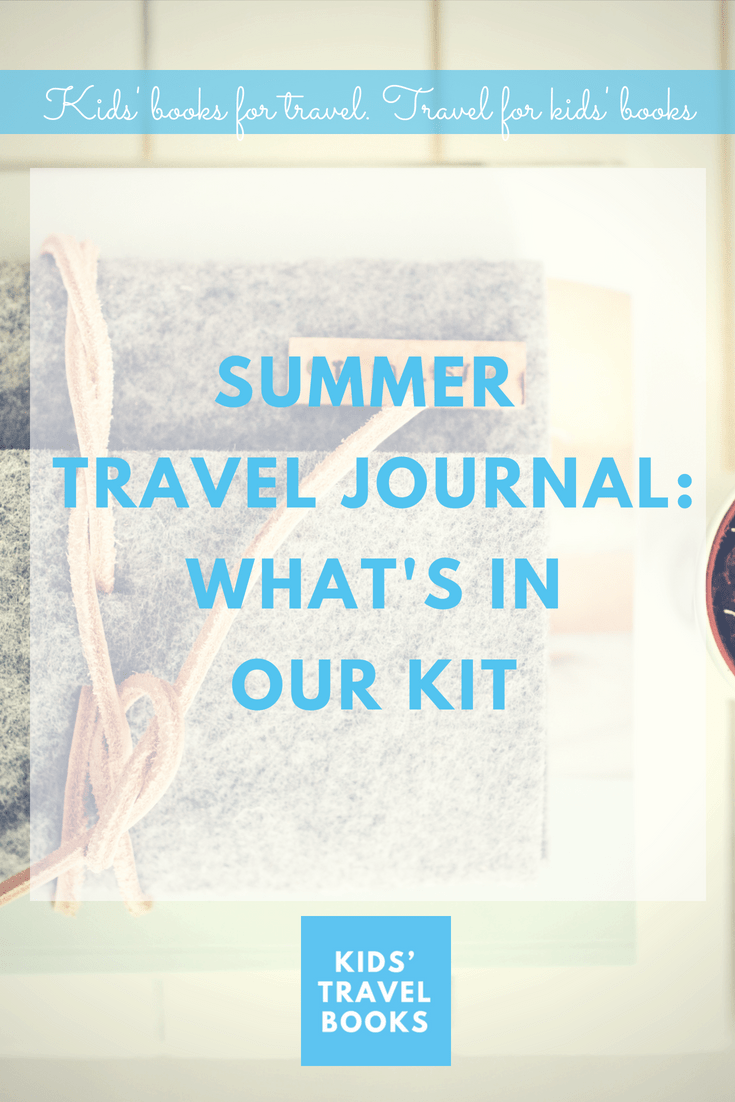 What's in my summer travel journal kit for kids.