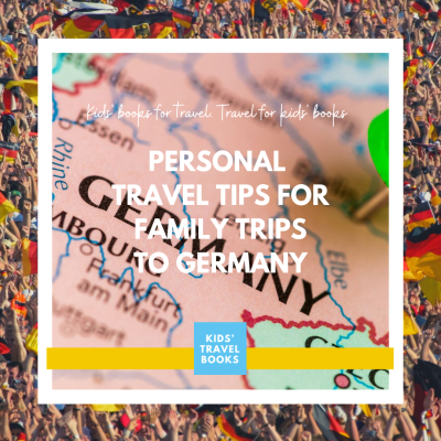 Family Travel Tips: Germany