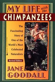 My Life with Chimpanzees Jane Goodall- Kid World Citizen