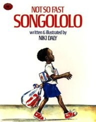 Not So Fast Songololo- Kid World Citizen