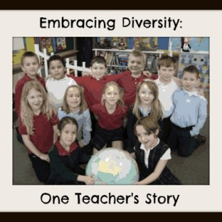 Embracing Diversity in First Grade: One Teacher's Story