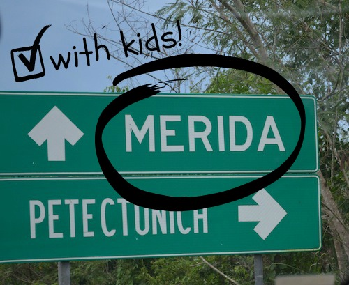 Sign Merida Mexico with Kids- Kid World Citizen