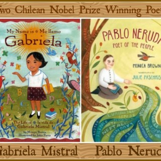 Gabriela Mistral and Pablo Neruda: 2 Famous Chilean Poets