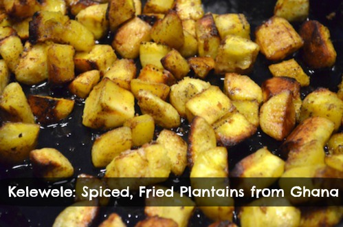 Fried Plantains Kelewele Recipe- Kid World Citizen