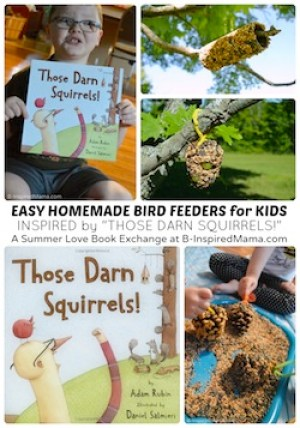 Easy-Homemade-Bird-Feeders-for-Kids-Inspired-by-the-Childrens-Book-Those-Darn-Squirrels- Kid World Citizen