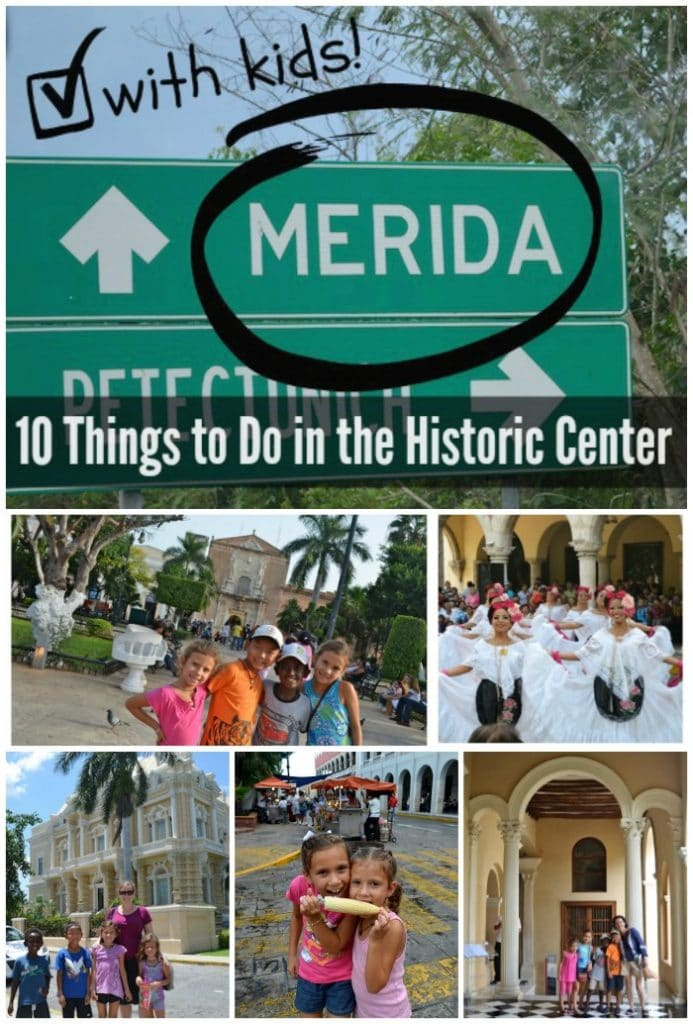 Merida, Mexico with Kids Historic Center- Kid World Citizen
