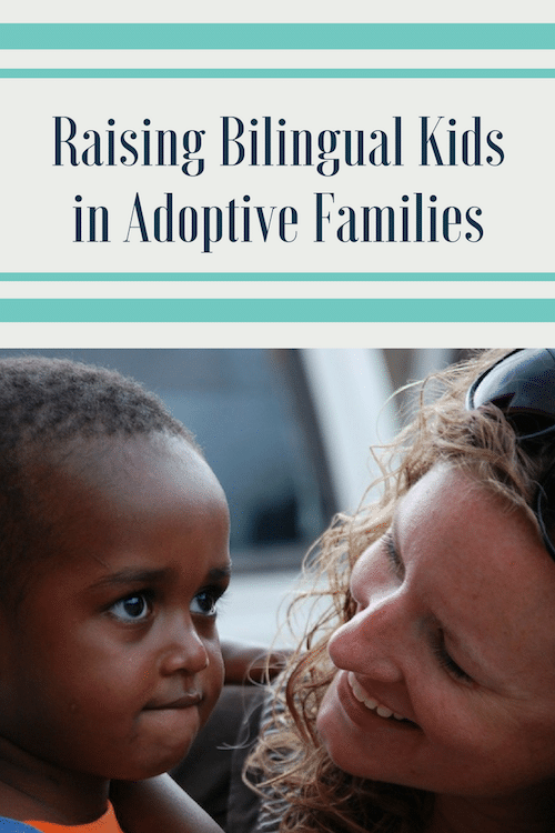 Raising Bilingual Kids in Adoptive Families- Kid World Citizen