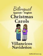 Bilingual Spanish English Christmas Carols Songbook Songs Villancicos Navidenos Kid World Citizen
