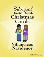 Bilingual Spanish English Christmas Carols Songbook Songs Villancicos Navidenos Kid World Citizen