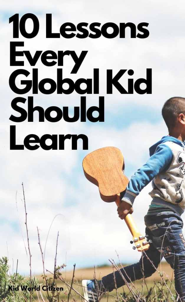 10 lessons every global kid should learn