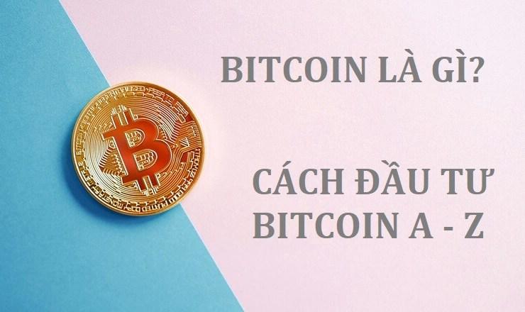 bitcoin là gì - cách đầu tư bitcoin