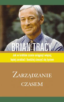 Zarządzanie czasem — Brian Tracy