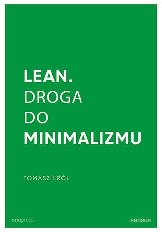 Lean. Droga dominimalizmu – Tomasz Król