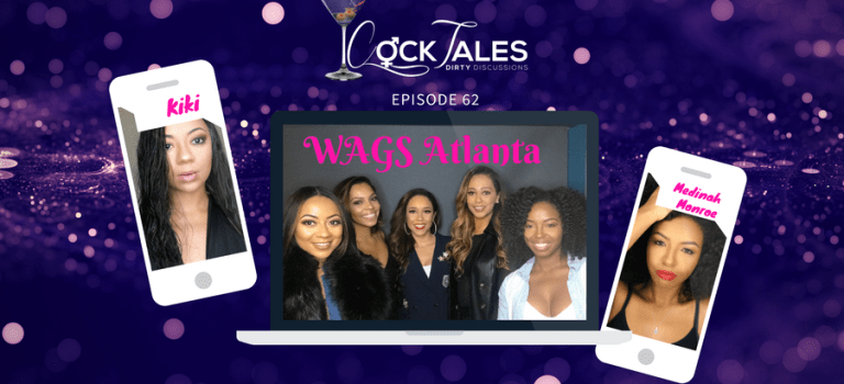 WAGS Atlanta Stars Joined CockTales: Dirty Discussions