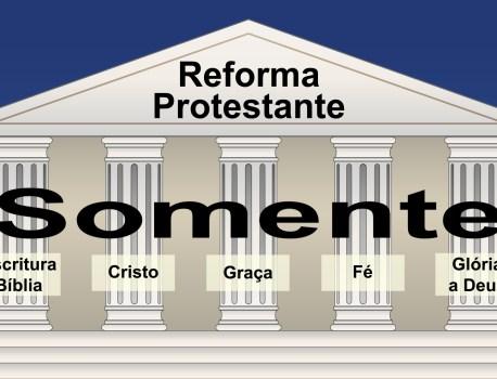 Os Cinco Pilares da Reforma Protestante                                                    4/5 (1)