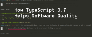 How TypeScript 3.7 Helps Quality