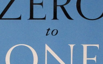 Review: Zero to One by Peter Thiel (with Blake Masters)—Notes on Startups, or How to Build the Future