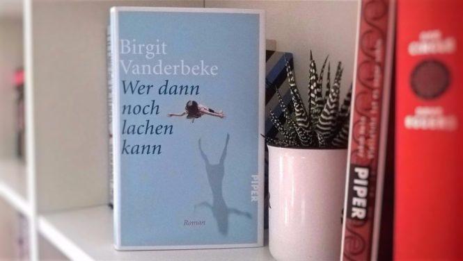 Birgit Vanderbeke, Wer dann noch lachen kann