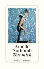 Amélie Nothomb - Töte mich Cover