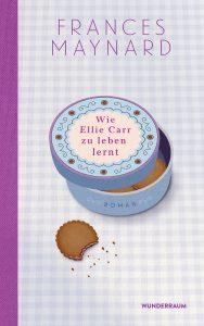 Wie Ellie Carr zu leben lernt von Frances Maynard, Cover